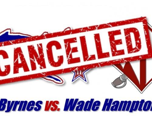CANCELED: Byrnes vs. Wade Hampton